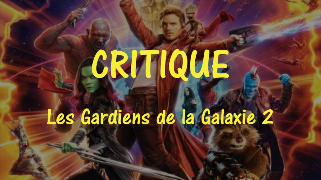 critique gardiens de la galaxie 2