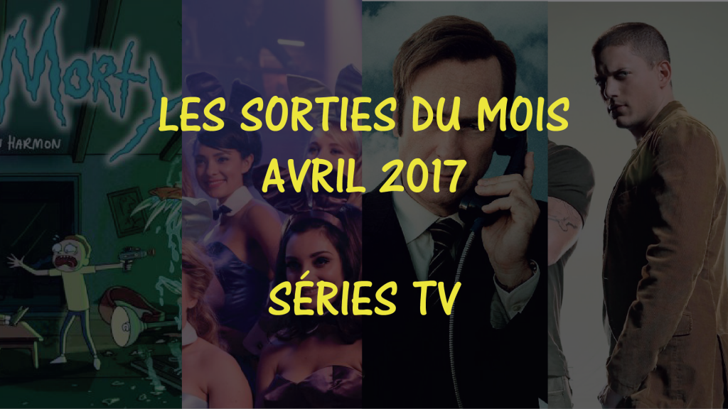 sorties séries d'avril 2017