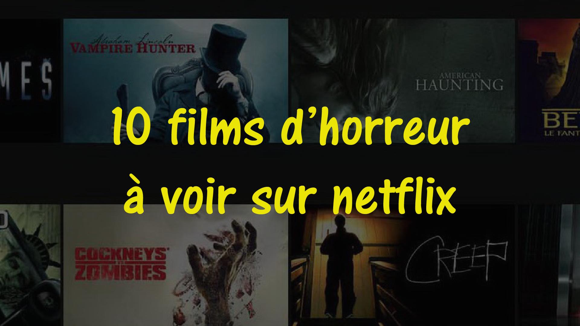 film d 39 horreur netflix 10 bons films sur le netflix france. Black Bedroom Furniture Sets. Home Design Ideas