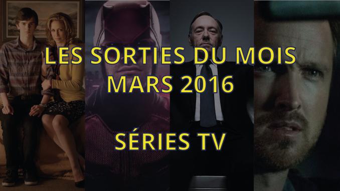Sorties séries de mars 2016