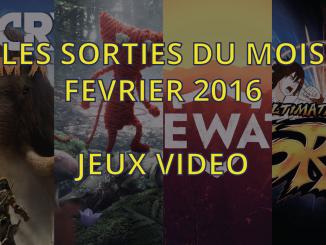 Sorties Jeux Vidéo de Février 2016