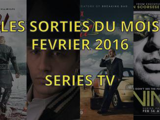 Sorties Séries TV février 2016