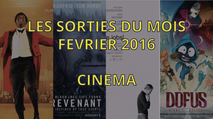Sorties cinéma de février 2016
