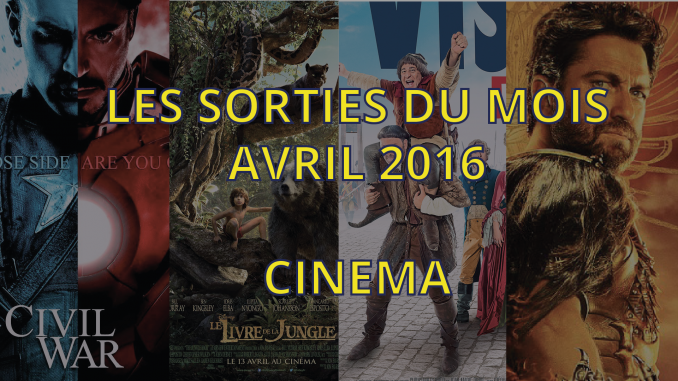 Sorties cinéma d'avril 2016