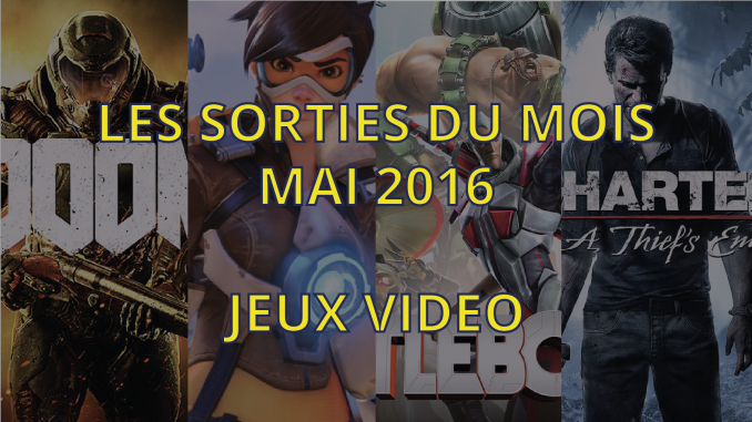 Sorties jeux video de mai 2016