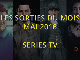 sorties séries tv de mai 2016