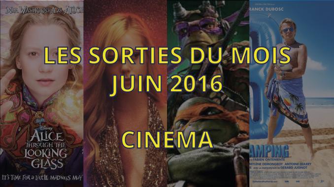 sorties cinéma de juin 2016