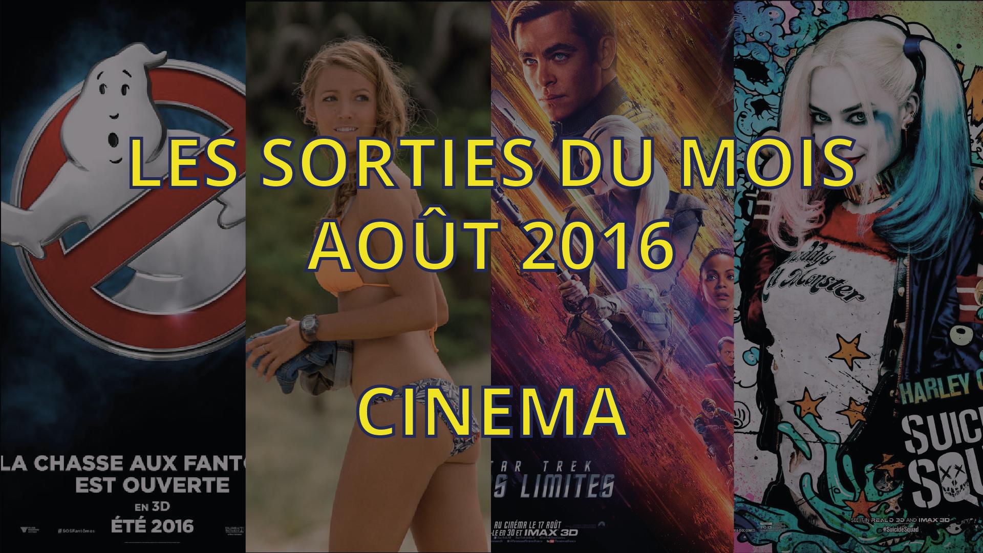 sorties cinéma d'août 2016
