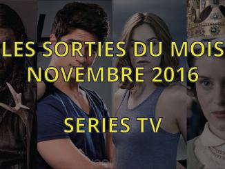 sorties séries tv de novembre 2016