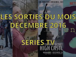 sorties séries tv de décembre 2016