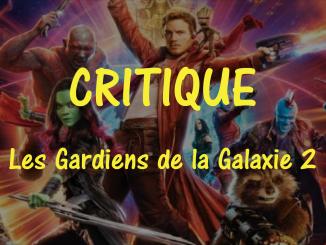 Critique Les Gardiens de la Galaxie 2