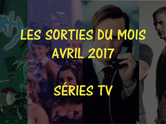 Sorties séries tv d'avril 2017
