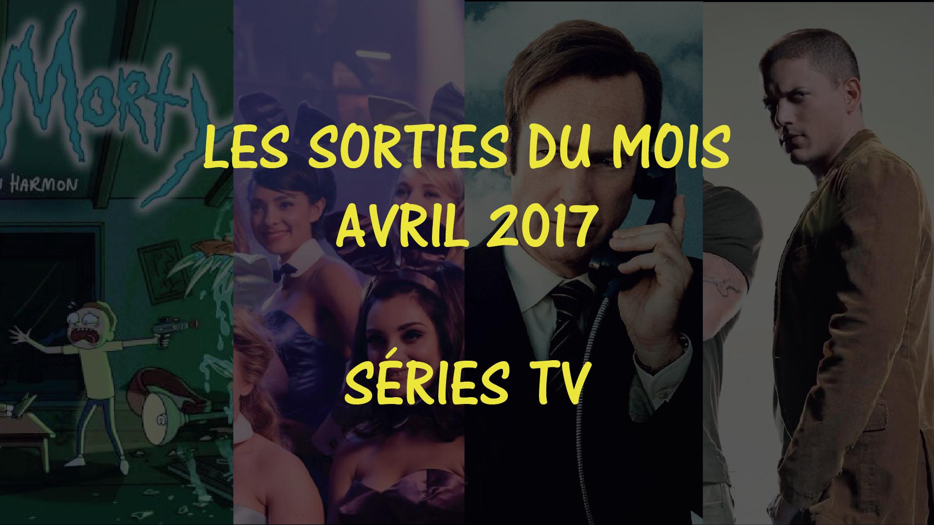 Sorties séries tv d'avril 2017