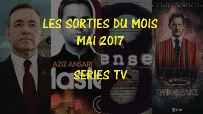 Sorties séries tv de mai 2017