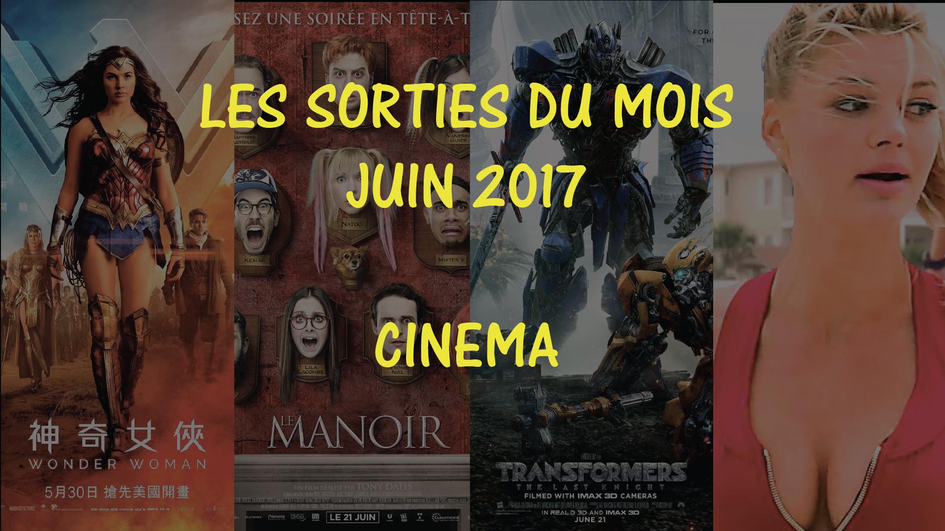 Sorties cinéma de juin 2017